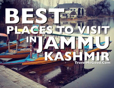 Top 10 Places to visit in Jammu & Kashmir (J&K) – To the