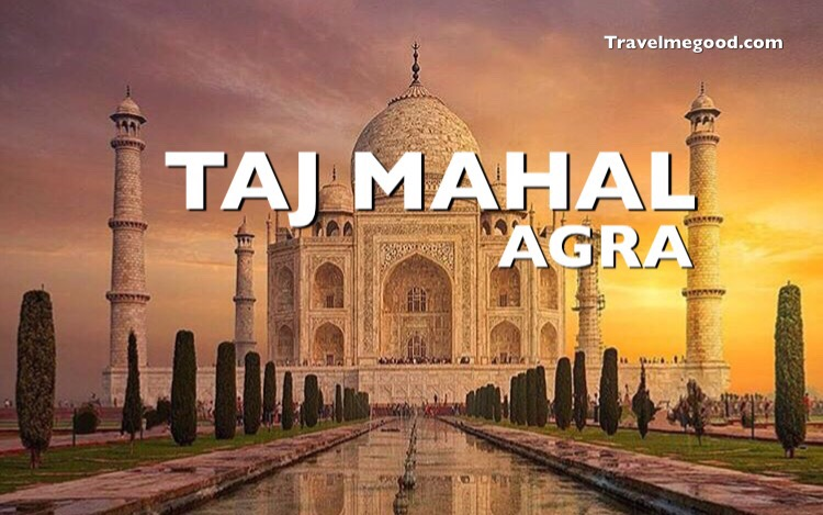 Taj Mahal, Agra. Places to visit near Delhi - Weekend getaways from delhi -Travel me good - bus on rent car on hire